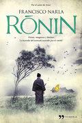 Ronin: Honor, Venganza y Destino. La Leyenda del Samurái Azotado por el Viento (Novela (Temas Hoy)) - Francisco Narla - Temas De Hoy