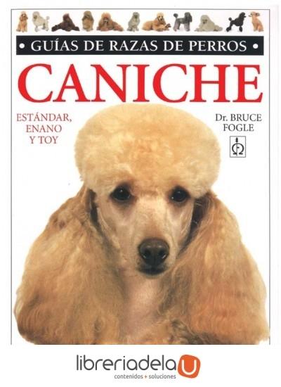 Caniche. guias razas de perros (guias del naturalista-animales domesticos-perros); bruce fogle