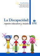 La Discapacidad: Aspectos Educativos y Sociales - María López González,Mercedes López González,Vicente Jesús Llorent García - Aljibe