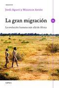 La Gran Migración: La Evolución Humana más Allá de África - Mauricio Antón,Jordi Agustí Ballester - Editorial Crítica
