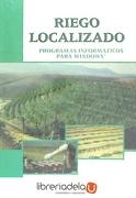 Riego Localizado. Programas Informáticos Para Windows (libro en EspañolISBN: 8484760928. ISBN-13: 9788484760924157 p.. (2002).) - J. L. Rodrigo López,Lucinio Cordero Ordóñez - Mundiprensa