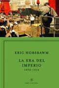La era del Imperio, 1875-1914 - Eric Hobsbawm - Editorial Crítica
