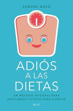 portada Adiós a las Dietas: Un Método Integral Para Equilibrar tu Peso Para Siempre (Salud y Bienestar)