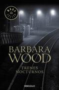 Trenes Nocturnos - Barbara Wood - Debolsillo