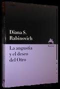 La Angustia y el Deseo del Otro - Diana S. Rabinovich - MANANTIAL