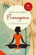Pranayama (a la Serenidad por Yoga) - Andre Van Lysebeth, - Urano