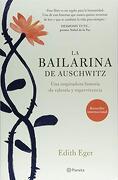 La Bailarina de Auschwitz - Edith Eger - Planeta Publishing