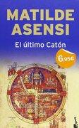 El Ultimo Catón (Verano 2010) - Matilde Asensi - Booket