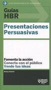 Presentaciones Persuasivas - Harvard Business Review - Reverte