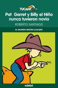 Pat Garret y Billy el Niño Nunca Tuvieron Novia (Tucán Verde) - Roberto García Santiago - Edebé