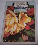Esencias Florales Australianas: Sistema Unicista Bush - Grecco Espeche - Continente