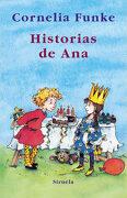 Historias de ana (Las Tres Edades) - Cornelia Funke - Siruela