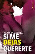 Si me Dejas Quererte - Victoria Vilchez - Ediciones Kiwi