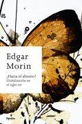 Hacia el Abismo?  Globalización en el Siglo xxi - Edgar Morin - Ediciones Paidós