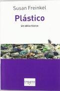 Plastico. Un Idilio Toxico (Spanish Edition) (Tusquets Ensayo) - Susan Freinkel - Tusquets
