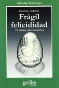 Fragil Felicidad - Tzvetan Todorov - Gedisa