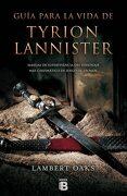Tyrion Lannister: Manual Para Supervivientes del Personaje más Carismático de Juego de - Lambert Oaks - Ediciones B