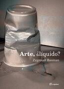 Arte,¿ Líquido? - Zygmunt Bauman - Sequitur