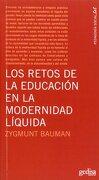 Los Retos de la Educación en la Modernidad Líquida - Zygmunt Bauman - Gedisa