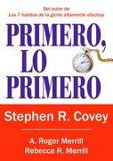 Primero, lo Primero - Roger A. Merrill,Rebecca R. Merrill,Stephen Richards Covey - Ediciones Paidós