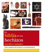 La Biblia de los Hechizos - Ann-Marie Gallagher - Gaia