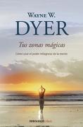 Tus Zonas Mágicas - Wayne W. Dyer - Debolsillo