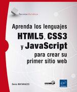 Aprenda los Lenguajes Html5, Css3 y Javascript Para Crear su Primer Sitio web - Denis Matarazzo - Ediciones Eni