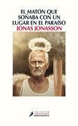 El Maton que Soñaba con un Lugar en el Paraiso - Jonas Jonasson - Salamandra