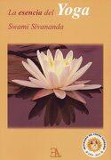 La Esencia del Yoga - Swami Sivananda - Swami - - Libreria Argentina (Uni Yoga)