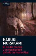 El fin del Mundo y un Despiadado País de las Maravillas - Haruki Murakami - Tusquets