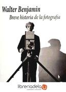 Breve Historia de la Fotografía - Walter Benjamin - Casimiro Libros