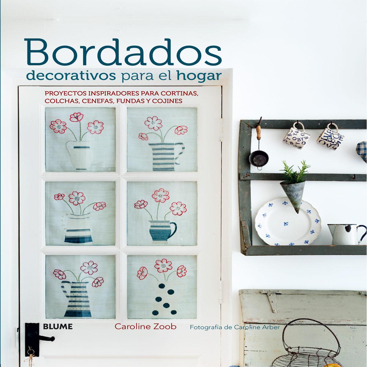 Bordados decorativos para el hogar. proyectos inspiradores para cortinas, colchas, cenefas, fundas y cojines caroline zoob