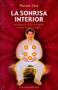 La Sonrisa Interior: Incrementar el chi Mediante el Cultivo de la Alegría (Obelisco- Artes Marciales) - Mantak Chia - Obelisco