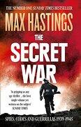 The Secret war: Spies, Codes and Guerrillas 1939-1945 (libro en Inglés) - Max Hastings - William Collins