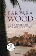 La Mujer de los mil Secretos - Barbara Wood - Debolsillo