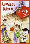 Lenguaje Musical, Grado Elemental 1°a (rm Lenguaje Musical) - Félix Sierra - Real Musical