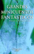 Grandes Minicuentos Fantasticos (Fuera Coleccion Alfaguara Adultos) - Varios Autores - Alfaguara