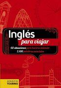 Inglés Para Viajar (Frase-Libro y Diccionario de Viaje) - Anaya Touring - Anaya Touring