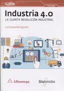 Industria 4. 0 la Cuarta Revolución Industrial - Luis Joyanes Aguilar - Marcombo