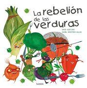 La Rebelión de las Verduras (Lumen Ilustrados) - Daniel Montero Galán,David Aceituno Padilla - Beascoa