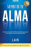 La voz de tu Alma - Lain GarcÍA Calvo - Createspace Independent Publishing Platform