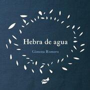 Hebra de Agua (Fuera de Órbita) - Gimena Romero Rodríguez - Thule