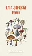 Umami (Mapa de las Lenguas) (Literatura Random House) - Laia Jufresa - Literatura Random House
