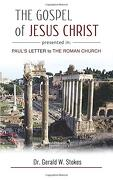 The Gospel of Jesus Christ Presented in Paul's Letter to the Roman Church (libro en inglés)