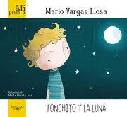 Mi Primer Mario Vargas Llosa. Fonchito y la Luna - Mario Vargas Llosa - Alfaguara