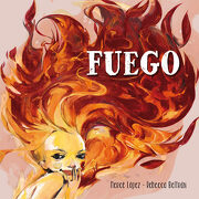 Fuego (Lumen Ilustrados) - Merce Lopez,Rebecca Beltron, - Beascoa