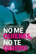 No me Quieres, no te Quiero - Victoria Vílchez Donate - Ediciones Kiwi