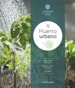 Huerto Urbano (Larousse - Libros Ilustrados - Larousse Editorial - Larousse