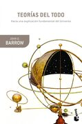 Teorías del Todo: Hacia una Explicación Fundamental del Universo (Booket Ciencia) - John D. Barrow - Booket
