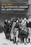 El Autentico Drama del Nino Dotado. La Tragedia de Alice Mille - Martin Miller - Tusquets